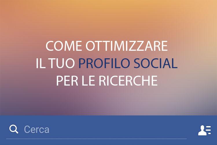 come ottimizzare profilo social per le ricerche